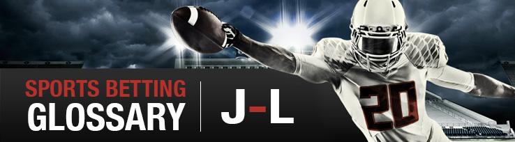 Sports Betting Glossary J-L