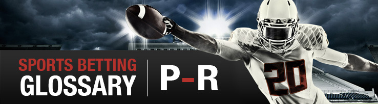 Sports Betting Glossary P-R