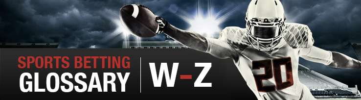 Sports Betting Glossary W-Z