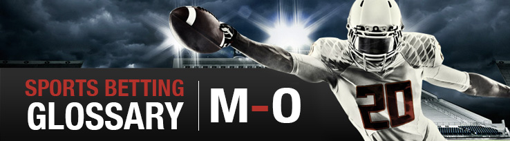 Sports Betting Glossary M-O