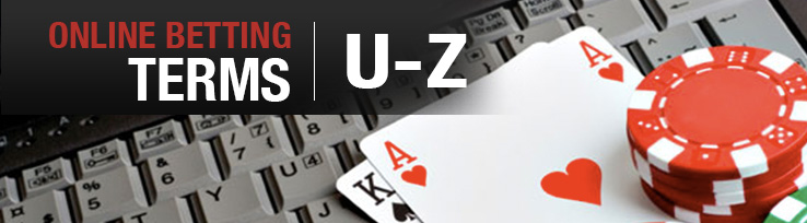 Online Betting Terms: U - Z