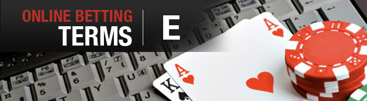 Online Betting Terms: E
