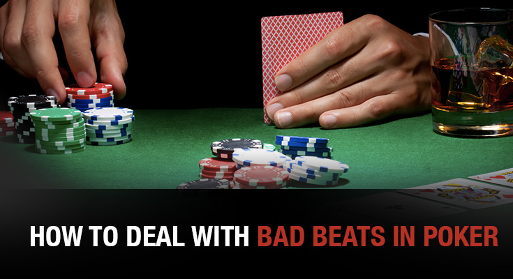 How to Deal with Bad Beats in Poker