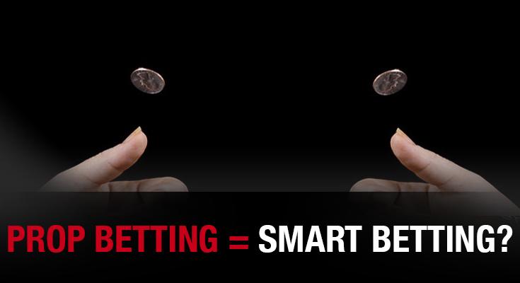 Prop Betting Smart Betting