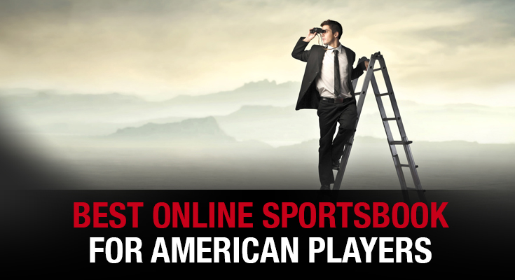 Best Online Sportsbook for American Players