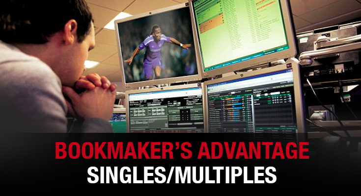 Bookmaker's Advantage – Singles/Multiples