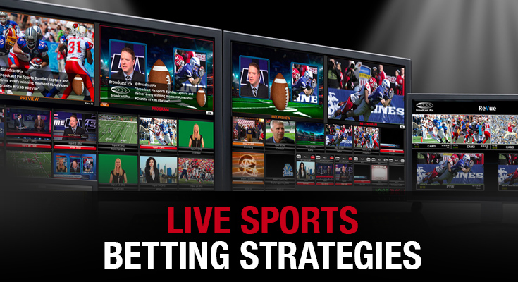 Live Sports Betting Strategies