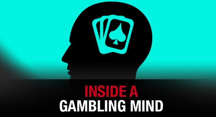 Inside a Gambling Mind