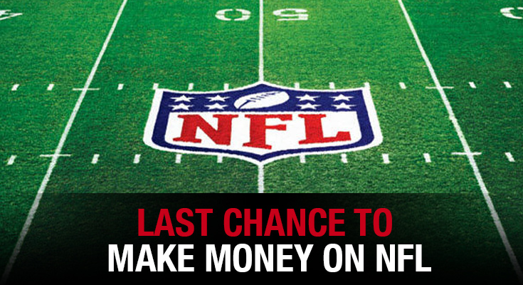Last Chance To Make Money on NFL