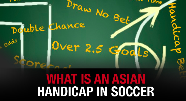 What is an Asian Handicap In Soccer | WagerWeb's Blog