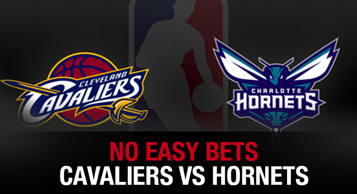 No Easy Bets – Cavaliers vs. Hornets