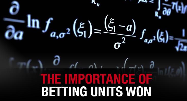 The Importance Of Betting Units Won