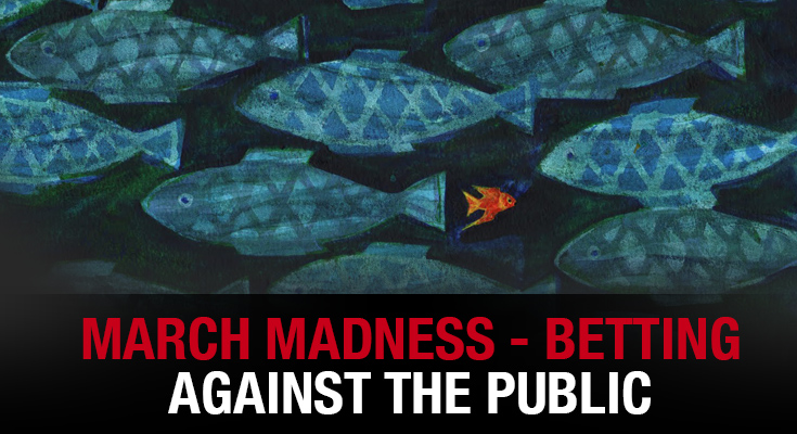 March Madness - Betting Against the Public