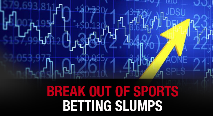 Break Out Of Sports Betting Slumps