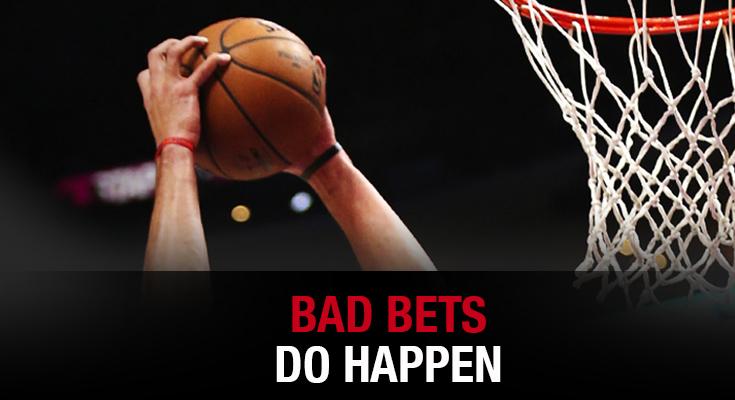 Bad Bets Do Happen