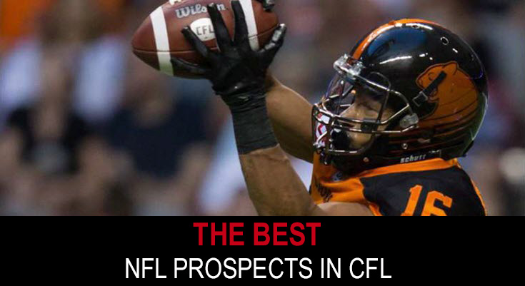 The best NFL prospects in CFL