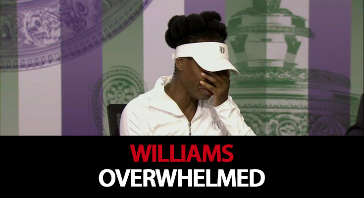 Williams is Overwhelmed at Wimbledon